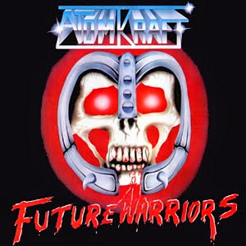 Atomkraft – Future Warriors (1985)