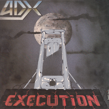 ADX – Execution (1985)