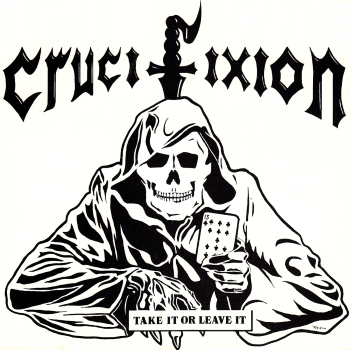 Crucifixion – Take It or Leave It (1982)