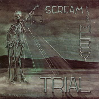 Trial – Scream For Mercy (1985)