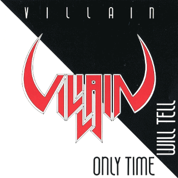 Villain – Only Time Will Tell (1986)