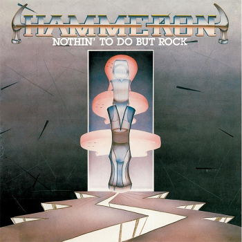 Hammeron – Nothin' to Do but Rock (1986)