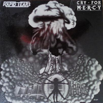 Rapid Tears – Cry For Mercy (1984)