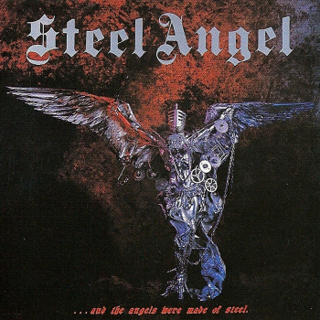 Steel Angel – And the Angels Were Made of Steel (1985)