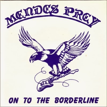 Mendes Prey – On to the Borderline (1982)